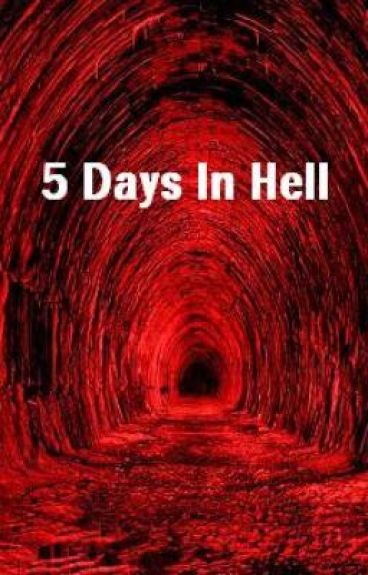 5 Days In Hell