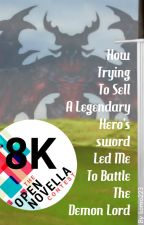 How trying to sell a legendary hero's sword led me to battle the Demon Lord by komio223