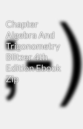 Chapter Algebra And Trigonometry Blitzer 4th Edition Ebook