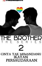 THE BROTHER (the series) SEASON 2 by adisaputraw78
