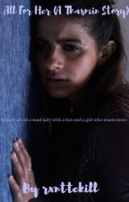 All For Her ( A Thasmin Story) by TardisTakeover