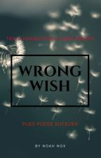 Wrong Wish by NoahNox