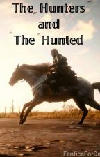 The Hunters and the Hunted // RDR2 by FanficsForDayz