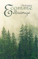 E comme Étrange by Chataigna