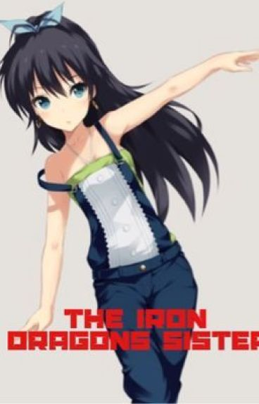 The Iron Dragons Sister (fairy tail fanfic)