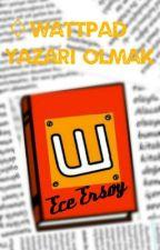 ♢Wattpad Yazarı Olmak by EcErsoy