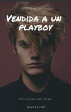 Vendida a un playboy by martinastoy09