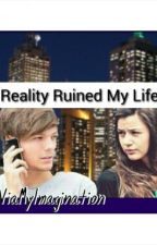 Reality Ruined my Life by ViaMyImagination