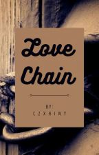 Love Chain [ON-GOING] by Czxhiny