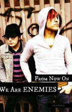 From Now On, We Are 'Enemies' (Peterick) by ajrunaway