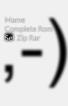 Mame Complete Rom Set Zip Rar - Wattpad