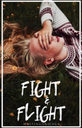 Fight and Flight by WritingxNicole