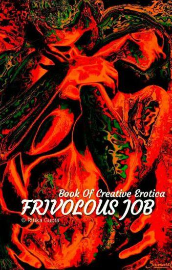 Frivolous Job