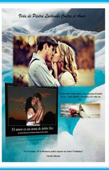 Vida De Piedra Luchando Contra El Amor Gisella Merelo Quimis