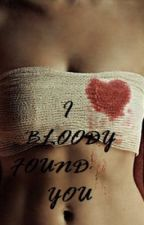 I Bloody Found You by TheEmpress10