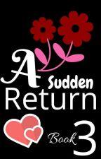 A Sudden Return 3/3✅ by rejoiceo