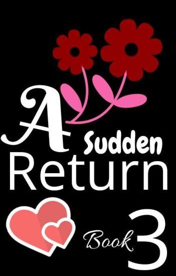 A Sudden Return 3/3✅