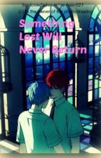Something Lost Will Never Return [BoyxBoy] by LFMH021