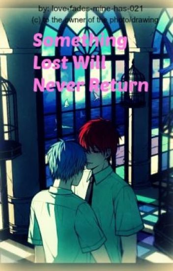 Something Lost Will Never Return [BoyxBoy]