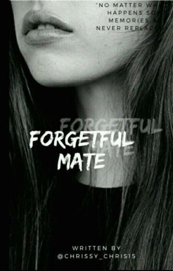 My Forgetful Mate