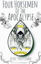 Four Horsemen of the Apocalypse {Book Two: Famine} (Prompto x Reader) by CelestialShadowWolf