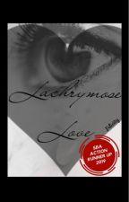 Lachrymose Love by felicityderos