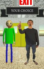 ☆ Your Choice ☆ [Baldi x Reader x Principal] by its_nellii