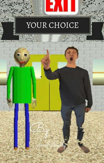 ☆ Your Choice ☆ [Baldi x Reader x Principal]