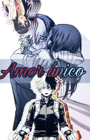 Amor Único (Todoroki Y Tu) (pausada)  by Luka_todoroki