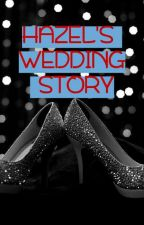 Hazel's Wedding Story (First Sight) SUDAH DIBUKUKAN by leonna_amorette