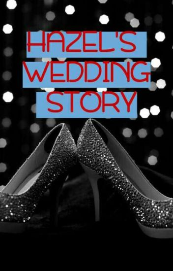 Hazel's Wedding Story (First Sight) SUDAH DIBUKUKAN