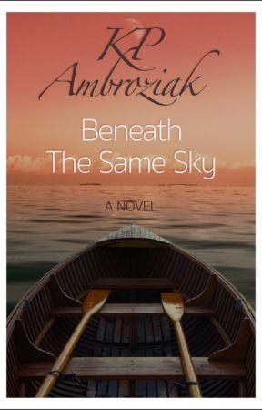 Beneath The Same Sky by kpambroziak