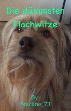 Die dümmsten Flachwitze  by zleoni06