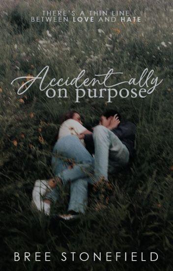Accidentally on Purpose • #1