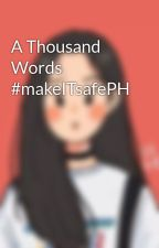 A Thousand Words #makeITsafePH by Sumiseentaaa