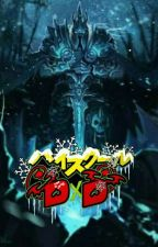 Rise of the lich king(Frozen throne x highschool dxd) by ClydeTheChildish