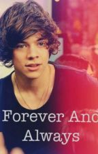 Forever And Always - A Harry Styles Fan Fiction by sarahandmanon