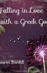 Falling in love with a Greek God (MAJOR CONSTRUCTION) by LaurenBardill