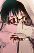 Kill Me Father by njeri12345