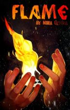 Flame | Naruto Fanfic by Village_of_Strawhat