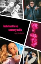 habitual love | s.w UNDER EDITING by mybbskate