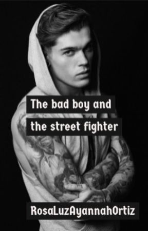The bad boy and the street fighter by RosaLuzAyannahOrtiz