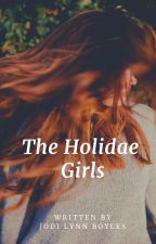 The Holidae Girls by jodi_boyles