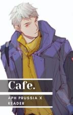 Prussia x reader: Cafe [Coming Back Soon] by Ale-And-Joan