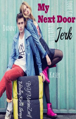 My Next door Jerk ( #Wattys2016 ) by MarinaZarif