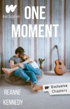 One Moment by reannekennedy17