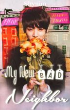 My New Bad Neighbor (BTS Fanfiction) by Aibyss