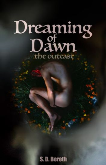 Dreaming of Dawn: the outcast (I)