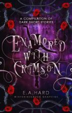 Enamored with Crimson: a Book of Short Stories by CannibalisticNecro