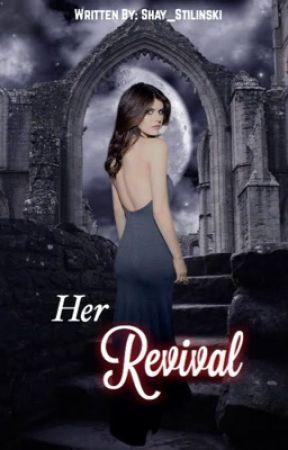 Her Revival by Shay_Stilinski